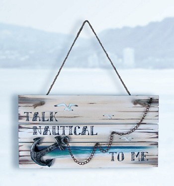 Talk Nautical To Me Wall Plaque
