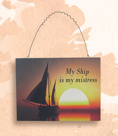 My Ship is My Mistress Wooden Plaque